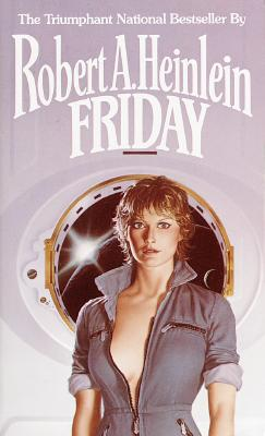 Friday, Heinlein, Robert A.