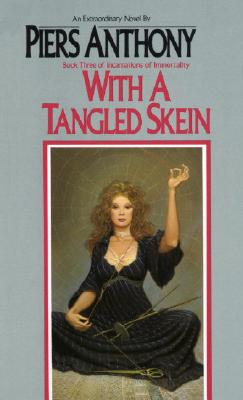 Image for With a Tangled Skein (Incarnations of Immortality, Book 3)