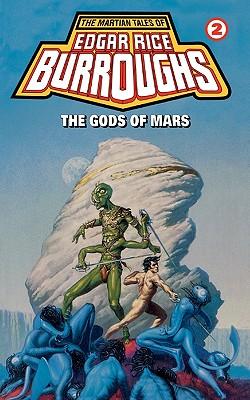 "The Gods of Mars - Martian Tales #2, ""Burroughs, Edgar Rice"""
