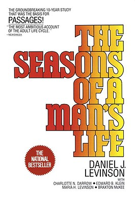 The Seasons of a Man's Life: The Groundbreaking 10-Year Study That Was the Basis for Passages!, Levinson, Daniel J.