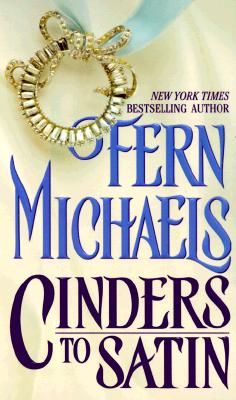 Cinders to Satin, FERN MICHAELS
