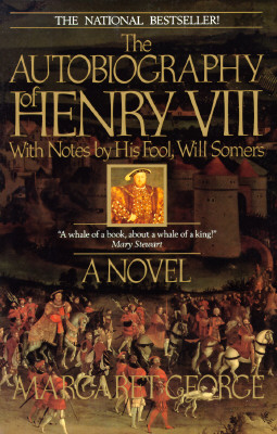 Image for AUTOBIOGRAPHY OF HENRY VIII WITH NOTES BY HIS FOOL, WILL SOMERS