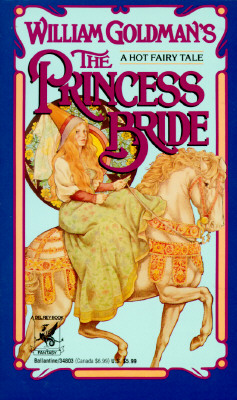 Image for The Princess Bride: S Morgenstern's Classic Tale of True Love and High Adventure