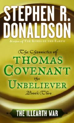 The Illearth War: The Chronicles of Thomas Covenant the Unbeliever, Book Two, STEPHEN R. DONALDSON