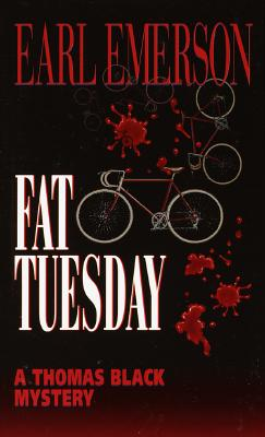 Fat Tuesday (Thomas Black Mysteries), EARL EMERSON