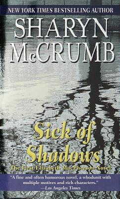 Image for Sick Of Shadows The First Elizabeth MacPherson Novel