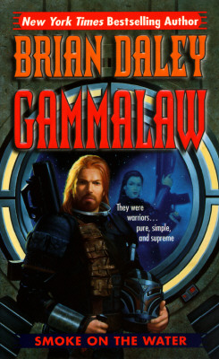 Smoke on the Water (Gammalaw/Brian Daley, Bk 1), James Luceno