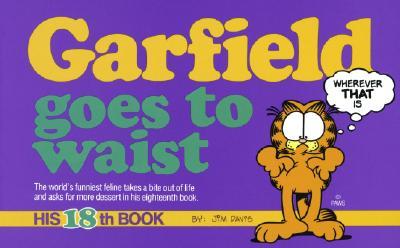 Garfield Goes to Waist: His 18th Book, Jim Davis