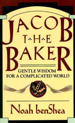 Jacob the Baker: Gentle Wisdom For a Complicated World, Noah benShea