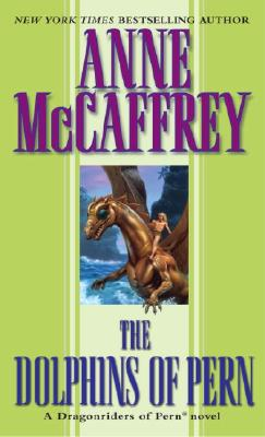 The Dolphins of Pern (Dragonriders of Pern), Anne McCaffrey