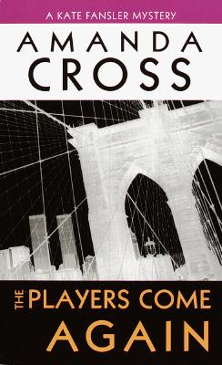 The Players Come Again (Kate Fansler Novels), Cross, Amanda