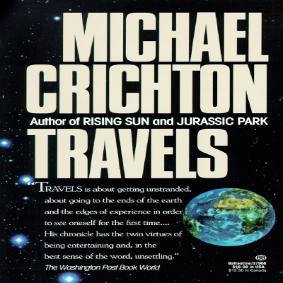 Travels, Crichton, Michael