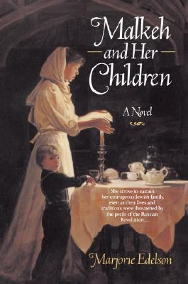 Malkeh and Her Children : A Novel, Edelson, Marjorie