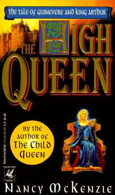 Image for The High Queen The Tale of Guinevere and King Arthur