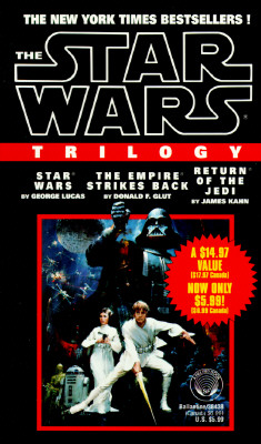 The Star Wars Trilogy: Star Wars, The Empire Strikes Back, Return of the Jedi, Lucas, George; Glut, Donald F.; Kahn, James