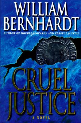 Cruel Justice, Bernhardt, William