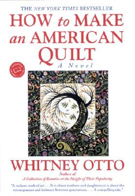 How to Make an American Quilt, Whitney Otto