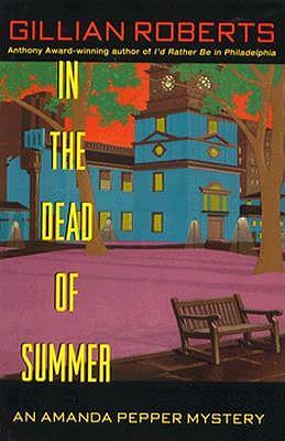 In the Dead of Summer: An Amanda Pepper Mystery, Roberts, Gillian