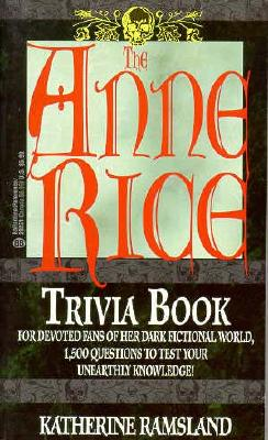 The Anne Rice Trivia Book, Ramsland, Katherine