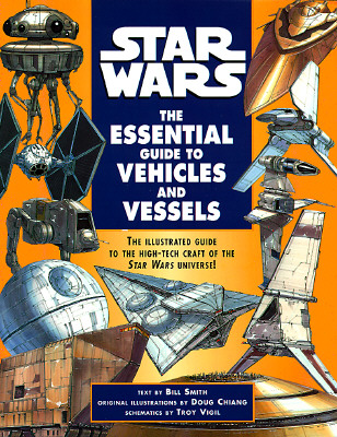 STAR WARS ESSENTIAL GUIDE TO VEHICLES AND VESSELS, STAR WARS - SMITH, BILL