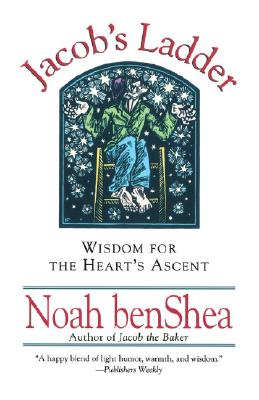 Jacob's Ladder: Wisdom for the Heart's Ascent, benShea, Noah