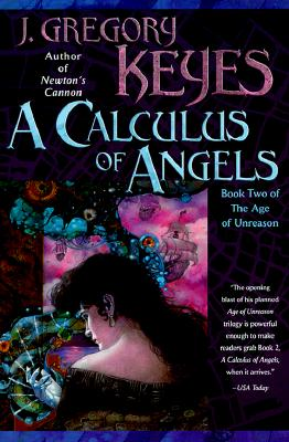 Image for A Calculus of Angels (The Age of Unreason, Book 2)