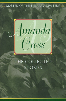 The Collected Stories of Amanda Cross, Cross, Amanda