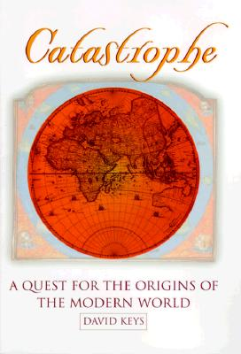 Image for Catastrophe: An Investigation into the Origins of the Modern World