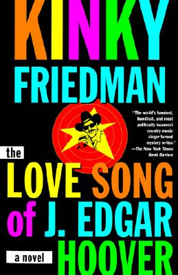 The Love Song of J. Edgar Hoover, Friedman, Kinky
