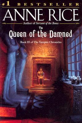 The Queen of the Damned (Vampire Chronicles), ANNE RICE