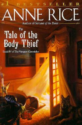 Image for The Tale of the Body Thief (Rice, Anne, Vampire Chronicles, Bk. 4.)