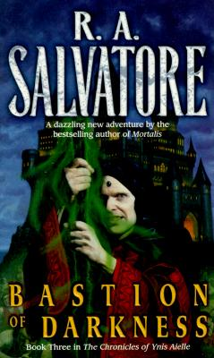 Bastion of Darkness, R. A. SALVATORE