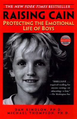 Image for Raising Cain: Protecting the Emotional Life of Boys