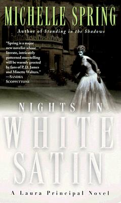 Nights in White Satin: A Laura Principal Novel, MICHELLE SPRING