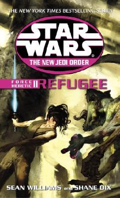 Force Heretic II: Refugee (Star Wars: The New Jedi Order, Book 16), Williams, Sean; Dix, Shane