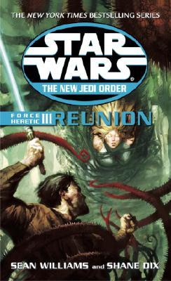 Force Heretic III: Reunion (Star Wars: The New Jedi Order, Book 17), Williams, Sean; Dix, Shane