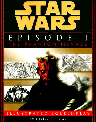 Image for Star Wars Episode I:  The Phantom Menace The Illustrated Screenplay