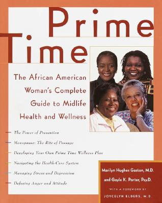 Prime Time: The African American Woman's Complete Guide to Midlife Health and Wellness, Gaston,Marilyn H./Elders,Jocelynyle K./Tuck