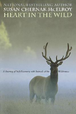 Image for Heart in the Wild: A Journey of Self-Discovery with Animals of the Wilderness