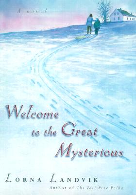 Image for Welcome to the Great Mysterious