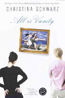 All Is Vanity (Ballantine Reader's Circle), Schwarz, Christina