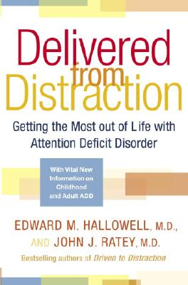 Image for Delivered from Distraction: Getting the Most out of Life with Attention Deficit Disorder