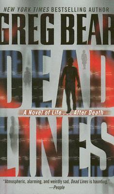 Dead Lines: A Novel of Life . . . After Death, Greg Bear
