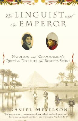 Image for The Linguist and the Emperor: Napoleon and Champollion's Quest to Decipher the Rosetta Stone