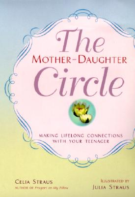 Image for The Mother-Daughter Circle: Making Lifelong Connections with Your Teenager