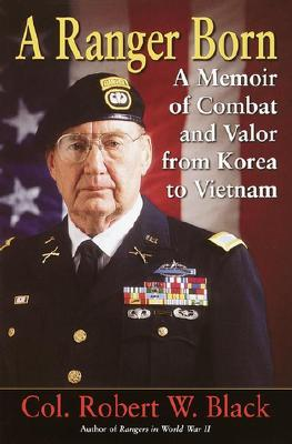Image for A Ranger Born: A Memoir of Combat and Valor from Korea to Vietnam
