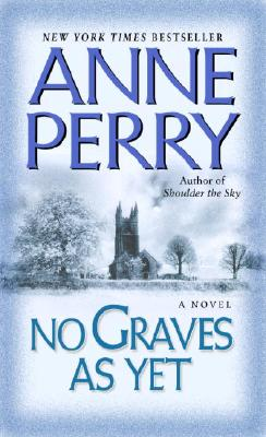No Graves As Yet (World War One Novels), ANNE PERRY