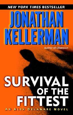 Survival of the Fittest (Alex Delaware), Jonathan Kellerman
