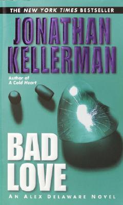 Bad Love, Jonathan Kellerman