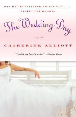 WEDDING DAY, THE, ALLIOTT, CATHERINE